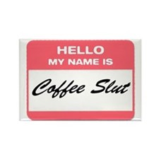 My Name is Coffee Slut! Rectangle Magnet