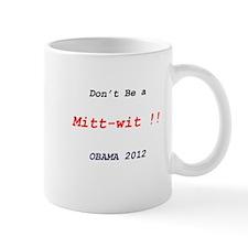 Don't be a Mitt-wit !! Mug