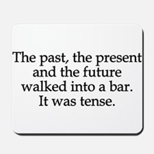 Past Present Future Tense Mousepad