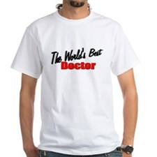 """The World's Best Doctor"" Shirt"