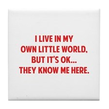 They Know Me Here Tile Coaster