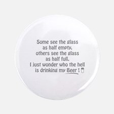 "Half Full Half Empty Beer 3.5"" Button"