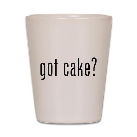 Got cake? Shot Glass