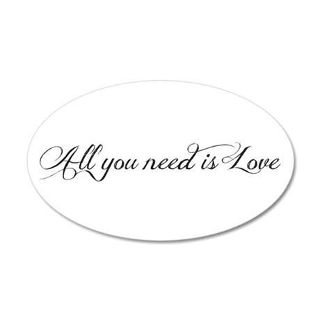 All you need is love 22x14 Oval Wall Peel