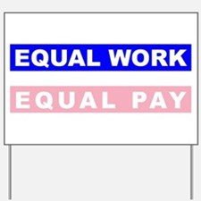 Equal Work Equal Pay Yard Sign