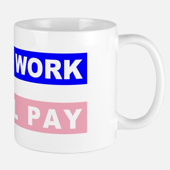 Equal Work Equal Pay Mug