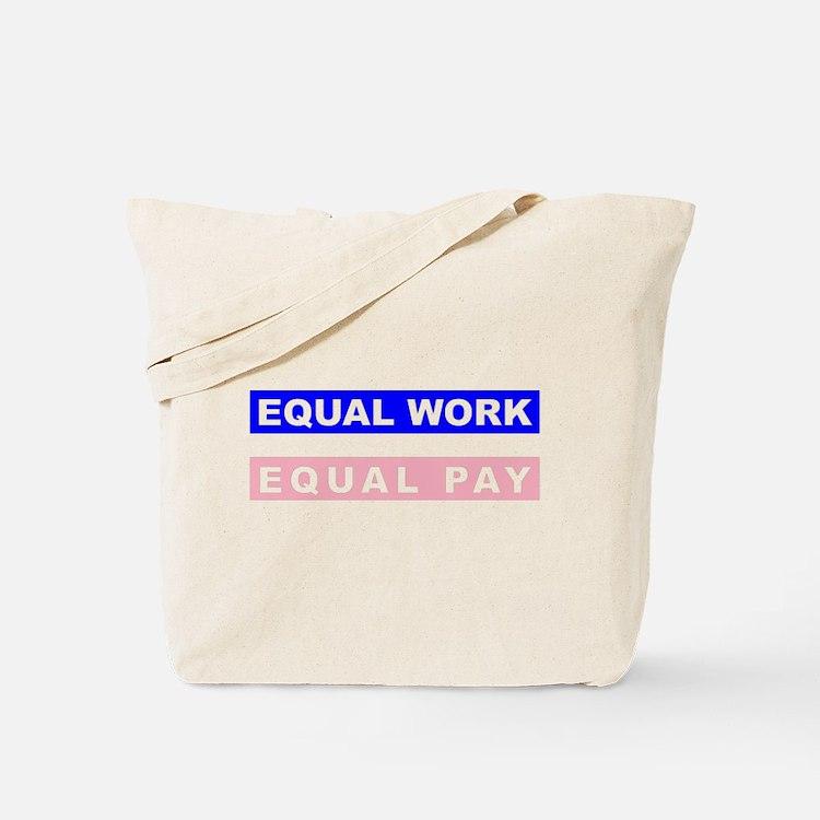 Equal Work Equal Pay Tote Bag