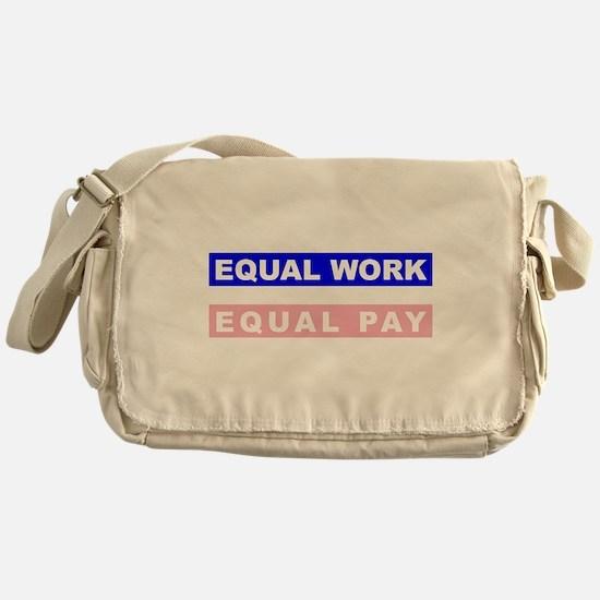 Equal Work Equal Pay Messenger Bag