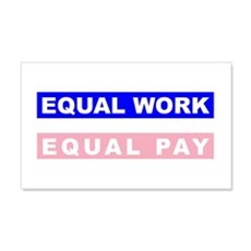 Equal Work Equal Pay 22x14 Wall Peel