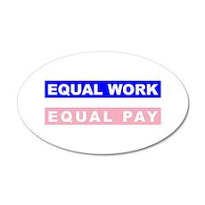 Equal Work Equal Pay 22x14 Oval Wall Peel