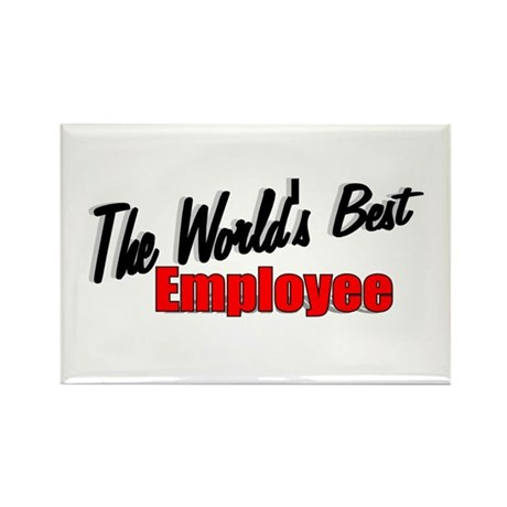 """The World's Best Employee"" Rectangle Magnet"