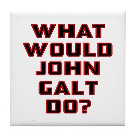 What Would J. Galt Do? Tile Coaster