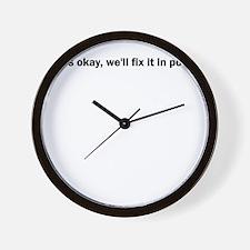 it's okay, we'll fix it in po Wall Clock