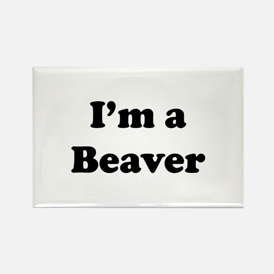 I'm a Beaver Rectangle Magnet