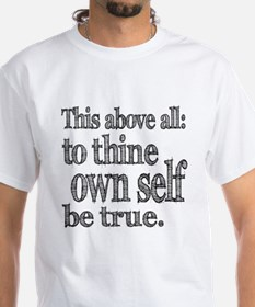 Shakespeare To Thy Own Self Be True Shirt