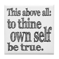 Shakespeare To Thy Own Self Be True Tile Coaster