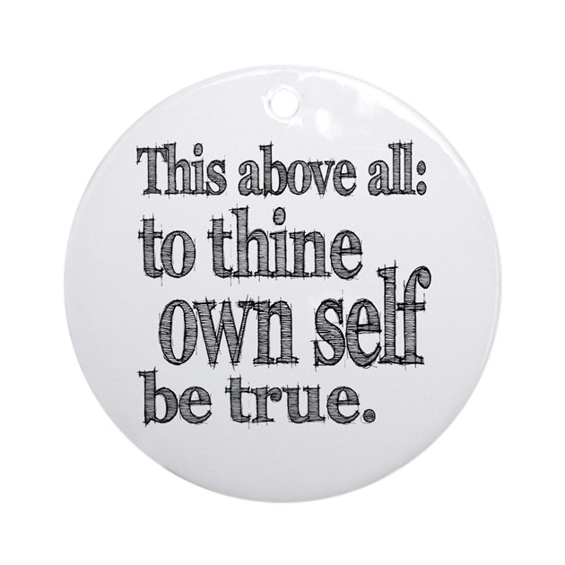 Shakespeare To Thy Own Self Be True Ornament (Roun By