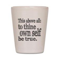 Shakespeare To Thy Own Self Be True Shot Glass