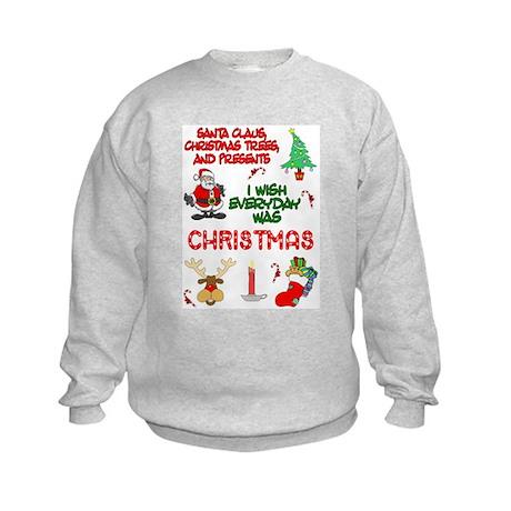 Wish Everyday Was Christmas Kids Sweatshirt