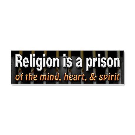 Religion is Prison Car Magnet 10 x 3