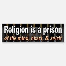 Religion is Prison Bumper Bumper Sticker