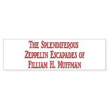 Filliam H. Muffman Bumper Bumper Sticker