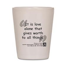 Saint Teresa Love Quote Shot Glass