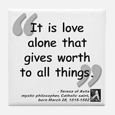 Saint Teresa Love Quote Tile Coaster