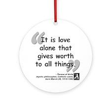 Saint Teresa Love Quote Ornament (Round)