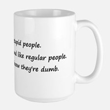 I see stupid people Large Mug