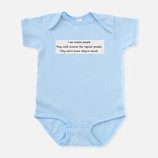 I see stupid people Infant Bodysuit
