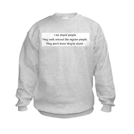 I see stupid people Kids Sweatshirt
