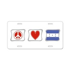 Peace, Love and Honduras Aluminum License Plate