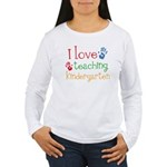 I Love Teaching Kindergarten Women's Long Sleeve T
