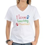 I Love Teaching Preschool Women's V-Neck T-Shirt
