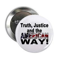 Truth, Justice and the American Way Button