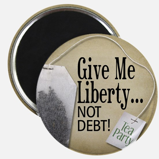 "'Give Me Liberty... NOT DEBT! 2.25"" Magnet (10 pac"