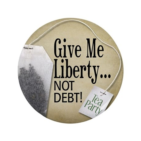 """'Give Me Liberty... NOT DEBT! 3.5"""" Button (100 pac"""
