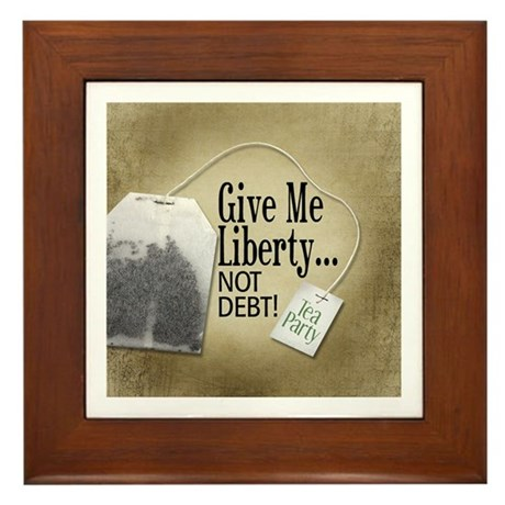 'Give Me Liberty... NOT DEBT! Framed Tile