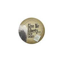 'Give Me Liberty... NOT DEBT! Mini Button (10 pack