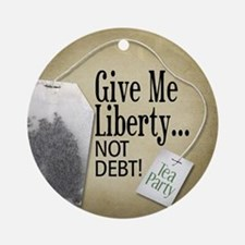 'Give Me Liberty... NOT DEBT! Ornament (Round)