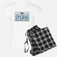 You can't fix stupid... Pajamas