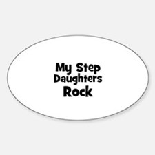 My Step Daughters Rock Oval Decal