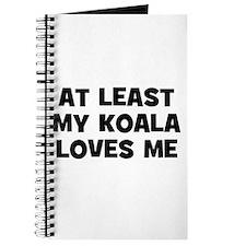 At Least My Koala Loves Me Journal