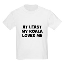 At Least My Koala Loves Me Kids T-Shirt