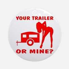 Your Trailer Or Mine? Ornament (Round)
