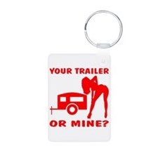 Your Trailer Or Mine? Keychains
