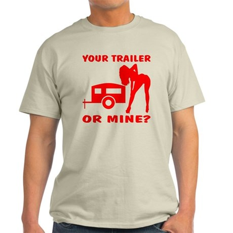 Your Trailer Or Mine? Light T-Shirt