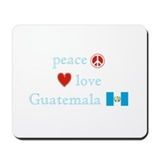 Peace, Love and Guatemala Mousepad