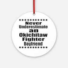 Never Underestimate Okichitaw Fight Round Ornament